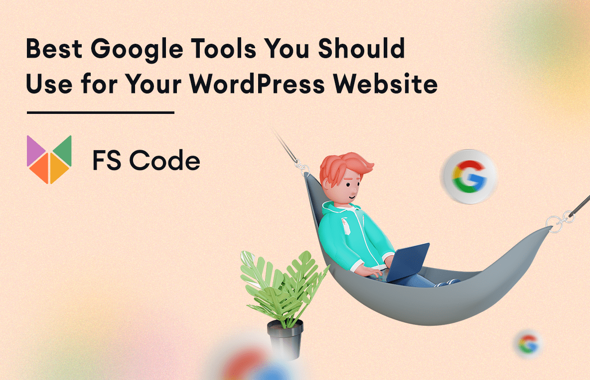 Best Google Tools You Should Use for Your WordPress Website