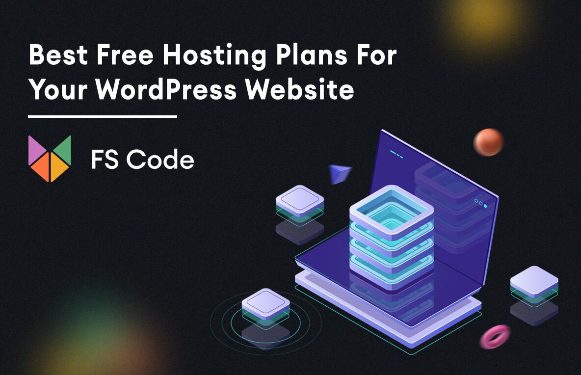Best Free Hosting Plans For Your WordPress Website