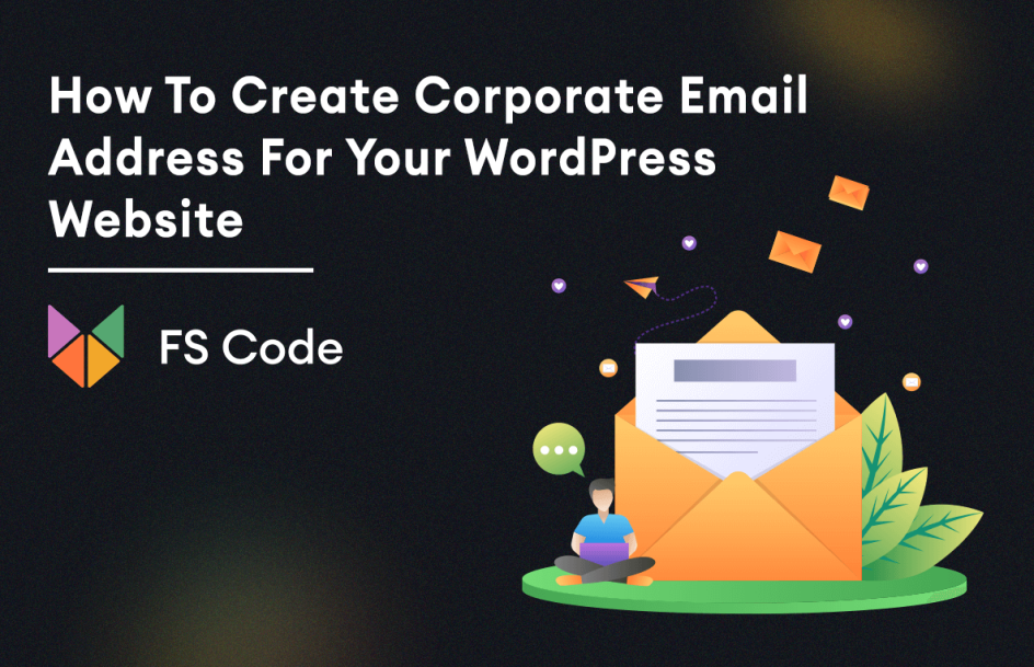How to Create Corporate Email Address for Your WordPress Website
