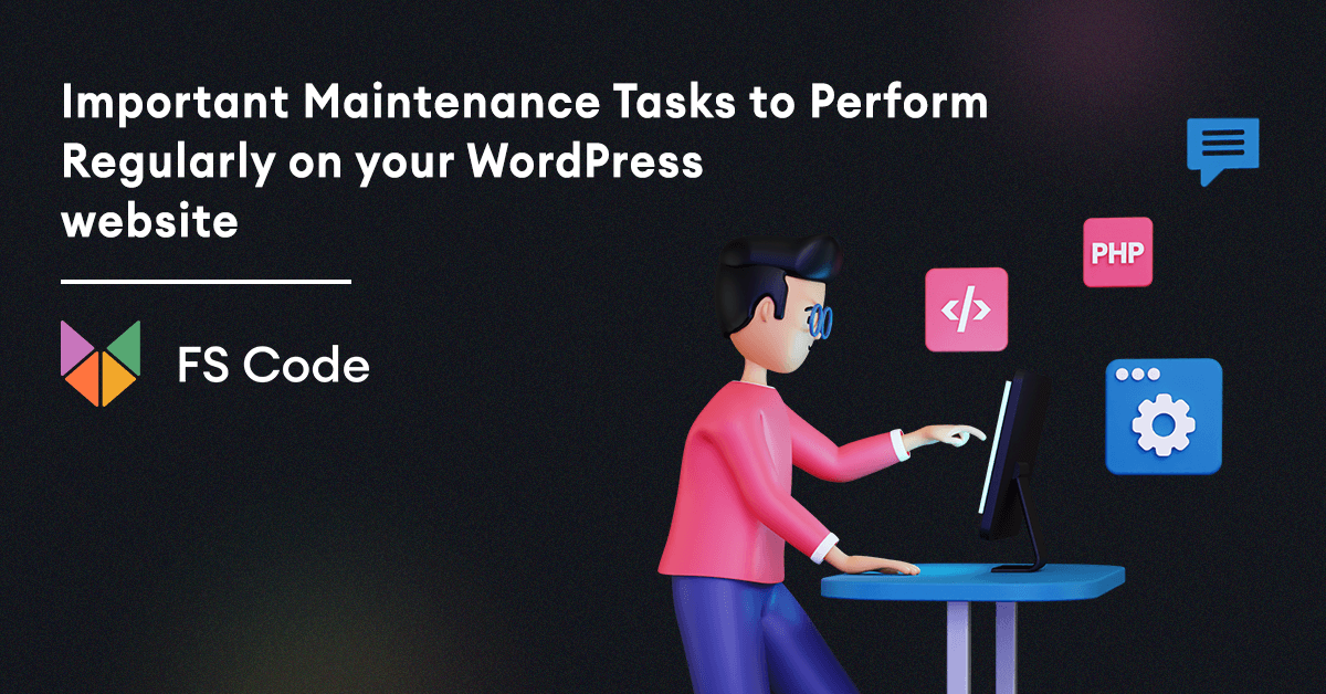 Important Maintenance Tasks to Perform Regularly on your WordPress website