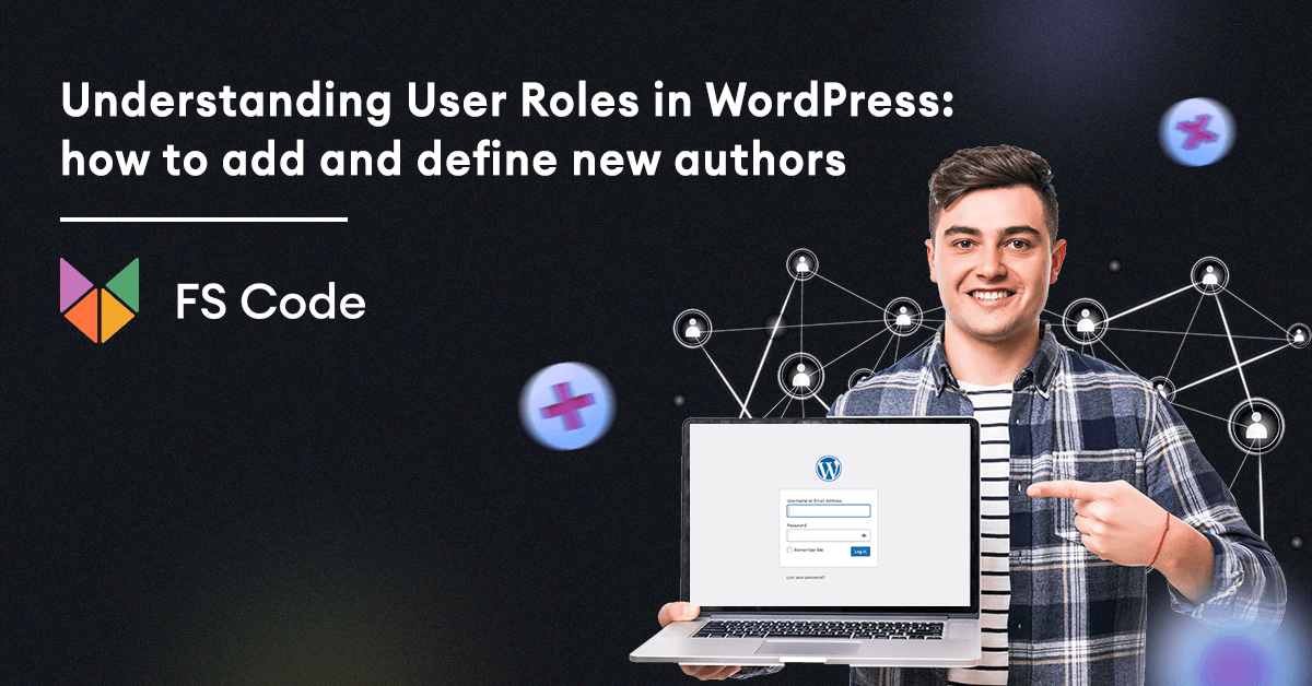 Understanding User Roles in WordPress: how to add and define new authors