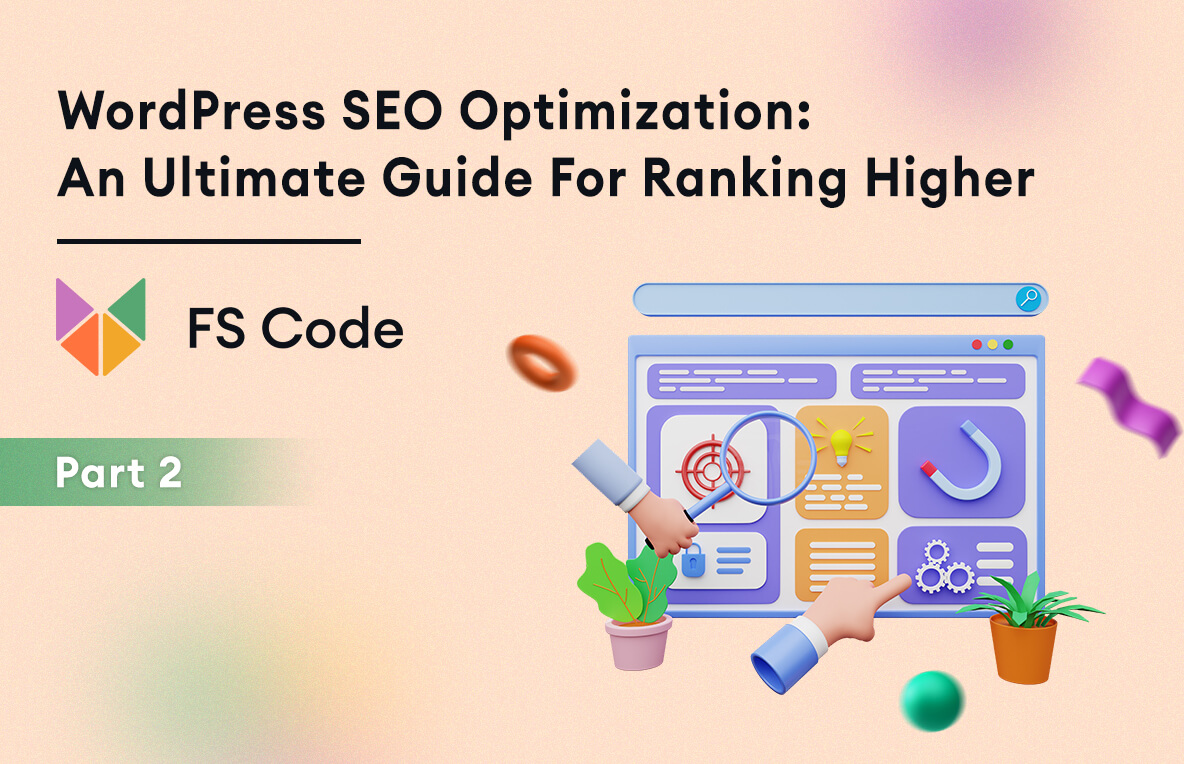 WordPress SEO Optimization: an Ultimate Guide for Ranking Higher (Part 2)