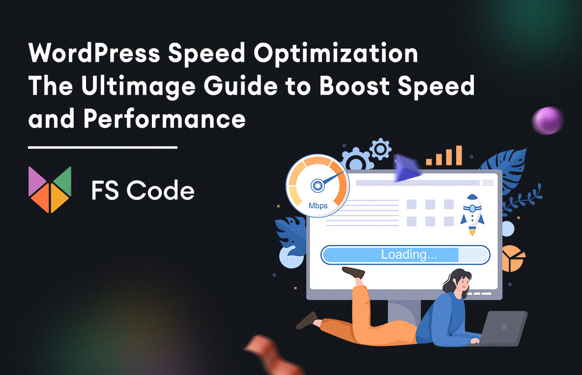 WordPress Speed Optimization: The Ultimate Guide to Boost Speed and Performance