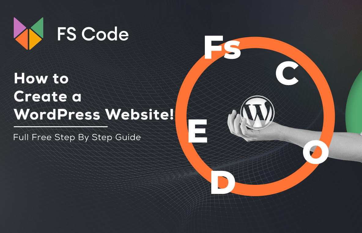 How To Create A WordPress Website [Full Free Step By Step Guide]